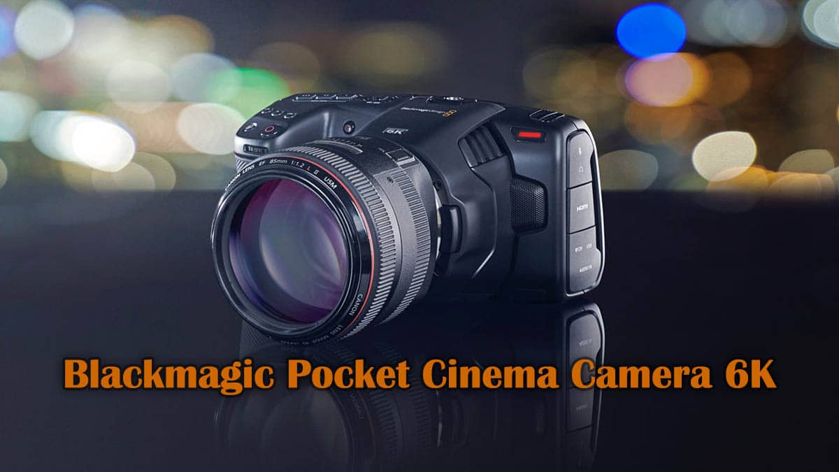 Видокамера Blackmagic Pocket Cinema Camera 6K - обложка статьи