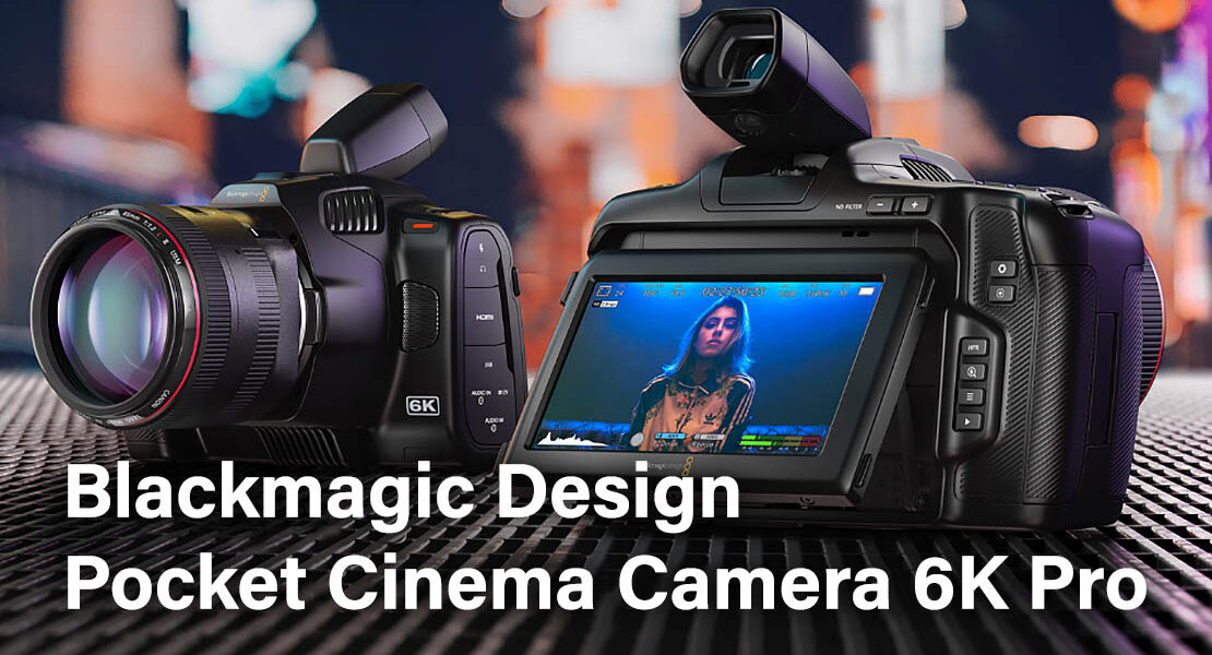 Портативная кинокамера Blackmagic Design Pocket Cinema Camera 6K Pro - обложка новости про видео PNG